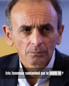 Eric Zemmour contaminé par le covid-19 ?